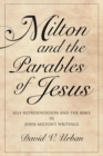 Milton and the Parables of Jesus : Self-Representation and the Bible in John Milton's Writings - Book
