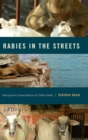 Rabies in the Streets : Interspecies Camaraderie in Urban India - Book