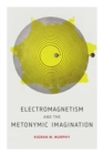 Electromagnetism and the Metonymic Imagination - eBook