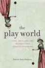 The Play World : Toys, Texts, and the Transatlantic German Childhood - eBook