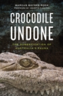 Crocodile Undone : The Domestication of Australia's Fauna - eBook