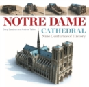 Notre Dame Cathedral : Nine Centuries of History - eBook