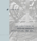 Air-Conditioning in Modern American Architecture, 1890-1970 - eBook