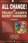 All Change! : The Project Leader's Secret Handbook - Book