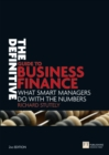 The Definitive Guide to Business Finance : What smart managers do with the numbers - Book