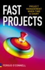 Fast Projects : Project Management When Time is Short - Book
