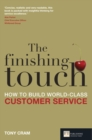The Finishing Touch : How to Build World-Class Customer Service - Book