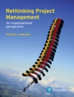 Rethinking Project Management : An Organisational Perspective - Book