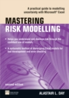 Mastering Risk Modelling : A Practical Guide to Modelling Uncertainty with Microsoft Excel - Book