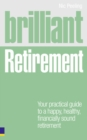 Brilliant Retirement : Everything you need to know and do to make the most of your golden years - Book