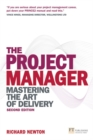 The Project Manager : Mastering the Art of Delivery - Book