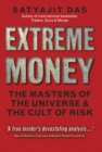 Extreme Money : The Masters of the Universe and the Cult of Risk - Book