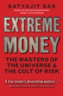 Extreme Money : The Masters of the Universe and the Cult of Risk - eBook