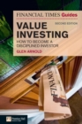 The Financial Times Guide to Value Investing : How to Become a Disciplined Investor - eBook