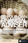 Be Your Own Financial Adviser : The comprehensive guide to wealth and financial planning - Book