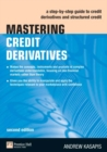 Mastering Credit Derivatives : A step-by-step guide to credit derivatives and structured credit - eBook