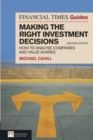 Financial Times Guide to Making the Right Investment Decisions : How to Analyse Companies and Value Shares - Book