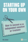 Starting up on your own : How to succeed as an independent consultant or freelance - Book