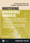 Mastering Derivatives Markets : A Step-by-Step Guide to the Products, Applications and Risks - Book