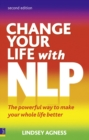 Change Your Life with NLP 2e : The Powerful Way to Make Your Whole Life Better - Book