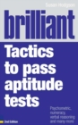 Brilliant Tactics to Pass Aptitude Tests : Psychometric, numeracy, verbal reasoning and many more - eBook