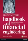 The Financial Times Handbook of Financial Engineering : Using Derivatives to Manage Risk - Book