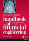 The Financial Times Handbook of Financial Engineering : Using Derivatives to Manage Risk - eBook