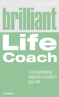 Brilliant Life Coach 2e : 10 Inspirational Steps to Transform Your Life - Book