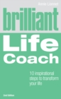 Brilliant Life Coach 2e : 10 Inspirational Steps to Transform Your Life - eBook