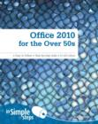 Office 2010 for the Over 50s In Simple Steps ebook - eBook