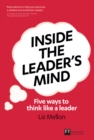 Inside the Leader's Mind : Five Ways to Think Like a Leader - eBook