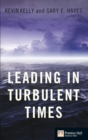Leading in Turbulent Times : The low down on the top job - eBook