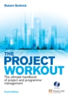 The Project Workout : The ultimate handbook of project and programme management - eBook