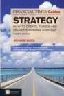 FT Guide to Strategy : How to create, pursue and deliver a winning strategy - Book
