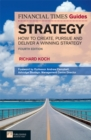FT Guide to Strategy : How to create, pursue and deliver a winning strategy - eBook