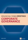 Financial Times Briefing on Corporate Governance : Financial Times Briefing PDF eBk - eBook