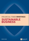 Sustainable Business: Financial Times Briefing : Financial Times Briefing PDF eBook - eBook