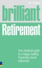 Brilliant Retirement : Everything you need to know and do to make the most of your golden years - eBook