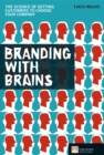 Branding with Brains : The science of getting customers to choose your company - eBook