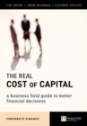 The Real Cost of Capital : A Business Field Guide to Better Financial Decisions - eBook