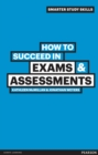 How to Succeed in Exams & Assessments - eBook