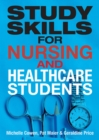 Study Skills for Nursing and Healthcare Students - eBook