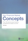 Key Financial Market Concepts : The 100 terms every finance professional needs to know - Book