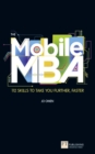The Mobile MBA : 112 Skills to Take You Further, Faster - Book