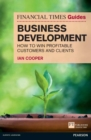 Financial Times Guide to Business Development : How to Win Profitable Customers and Clients - eBook