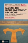 Financial Times Guide to Making the Right Investment Decisions : How to Analyse Companies and Value Shares - eBook