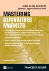 Mastering Derivatives Markets : A Step-by-Step Guide to the Products, Applications and Risks - eBook