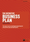 The Definitive Business Plan : The Fast Track to Intelligent Planning for Executives and Entrepreneurs - Book