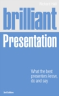 Brilliant Presentation 3e : What the best presenters know, do and say - Book