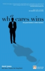 Who Cares Wins : Why good business is better business - eBook